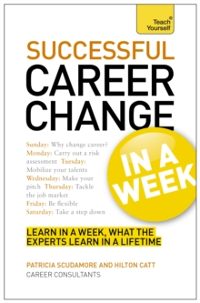 Successful Career Change in a Week: Teach Yourself : Change Your Career in Seven Simple Steps, Paperback