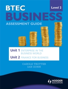 BTEC First Business Level 2 Assessment Guide: Unit 1 Enterprise in the Business World & Unit 2 Finance for Business, Paperback