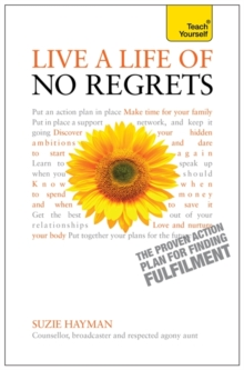 Live a Life of No Regrets - the Proven Action Plan for Finding Fulfilment: Teach Yourself, Paperback Book