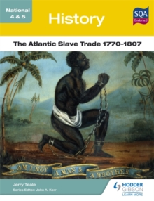 National 4 & 5 History: The Atlantic Slave Trade 1770-1807, Paperback