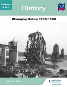 National 4 & 5 History: Changing Britain 1760-1900, Paperback