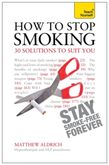 How to Stop Smoking - 30 Solutions to Suit You: Teach Yourself, Paperback Book