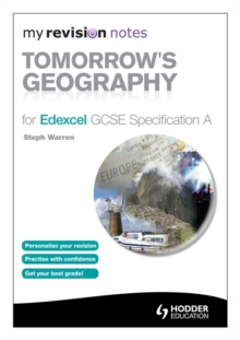 My Revision Notes: Tomorrow's Geography for Edexcel GCSE Specification A, Paperback