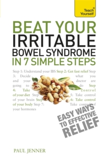 Beat Your Irritable Bowel Syndrome in 7 Simple Steps: Teach Yourself, Paperback
