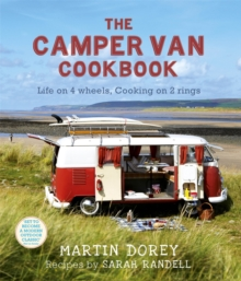 The Camper Van Cookbook : Life on 4 Wheels, Cooking on 2 Rings, Paperback