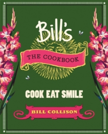 Bill's The Cookbook : Cook, Eat, Smile, Hardback