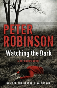 Watching the Dark : The 20th Dci Banks Mystery, Paperback
