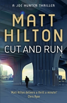 Cut and Run : The Fourth Joe Hunter Thriller, Paperback Book