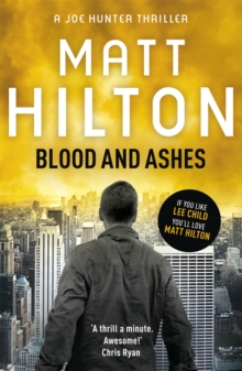 Blood and Ashes : The Fifth Joe Hunter Thriller, Paperback