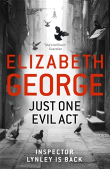 Just One Evil Act : An Inspector Lynley Novel, Hardback