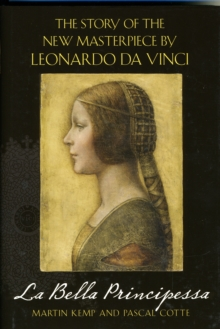 La Bella Principessa : The Story of the New Masterpiece by Leonardo Da Vinci, Hardback Book