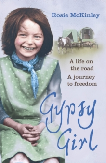 Gypsy Girl : A Life on the Road. A Journey to Freedom, Paperback Book