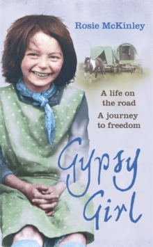 Gypsy Girl : A Life on the Road. A Journey to Freedom, Hardback Book