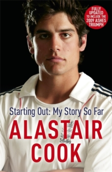Alastair Cook : Starting Out - My Story So Far, Paperback Book