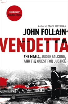 Vendetta : The Mafia, Judge Falcone and the Quest for Justice, Paperback Book