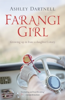 Farangi Girl : Growing Up in Iran: a Daughter's Story, Paperback