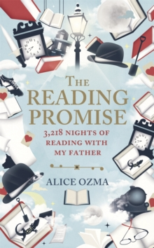 The Reading Promise : 3218 Nights of Reading with My Father, Hardback
