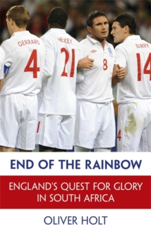 End of the Rainbow : England's Quest for Glory in South Africa, Hardback