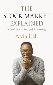 The Stock Market Explained : Your Guide to Successful Investing, Paperback