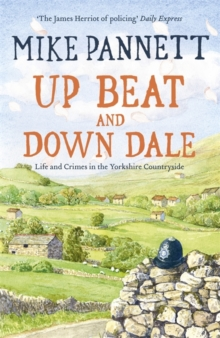 Up Beat and Down Dale: Life and Crimes in the Yorkshire Countryside, Paperback