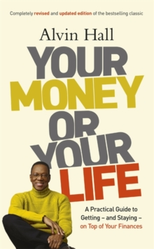 Your Money or Your Life : A Practical Guide to Getting - and Staying - on Top of Your Finances, Paperback