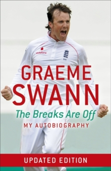 Graeme Swann: The Breaks are Off - My Autobiography, Paperback
