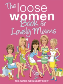 The Loose Women Book for Lovely Mums, Hardback