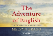 The Adventure of English : 500 AD to 2000 : the Biography of a Language, Paperback