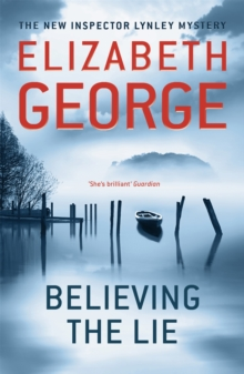 Believing the Lie : An Inspector Lynley Novel, Paperback