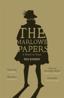 The Marlowe Papers : A Novel in Verse, Paperback