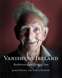 Vanishing Ireland: Recollections of Our Changing Times, Hardback