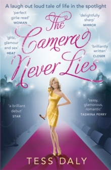 The Camera Never Lies : A Laugh Out Loud Tale of Life in the Spotlight, Paperback