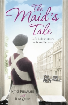 The Maid's Tale : A Revealing Memoir of Life Below Stairs, Paperback Book