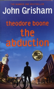 Theodore Boone : The Abduction, Hardback
