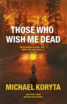 Those Who Wish Me Dead, Hardback
