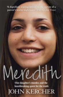 Meredith : Our Daughter's Murder and the Heartbreaking Quest for the Truth, Paperback