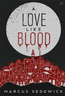 A Love Like Blood, Hardback Book