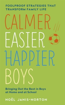 Calmer, Easier, Happier Boys : The Revolutionary Programme That Transforms Family Life, Paperback