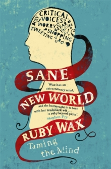 Sane New World : Taming the Mind, Hardback Book