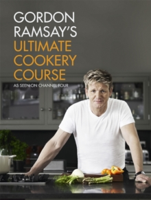 Gordon Ramsay's Ultimate Cookery Course, Hardback