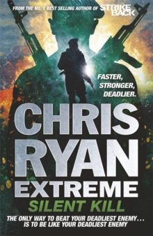 Chris Ryan Extreme: Silent Kill : Extreme Series 4, Hardback Book