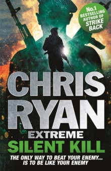 Chris Ryan Extreme: Silent Kill, Paperback Book