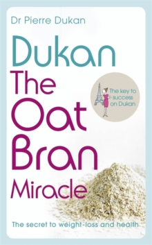 Dukan: The Oat Bran Miracle, Paperback