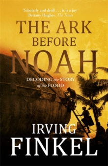 The Ark Before Noah: Decoding the Story of the Flood, Paperback
