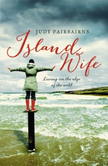 Island Wife : Living on the Edge of the Wild, Paperback