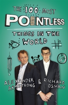 The 100 Most Pointless Things in the World : A Pointless Book Written by the Presenters of the Hit BBC 1 TV Show, Paperback