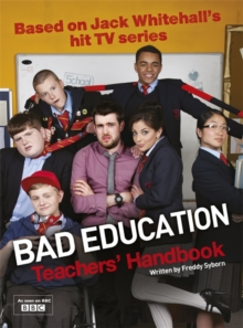 Bad Education : Based on Jack Whitehall's Hit TV Series, Hardback