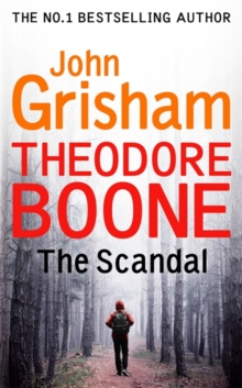Theodore Boone: The Scandal, Hardback
