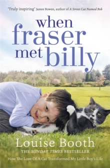When Fraser Met Billy : How the Love of A Cat Transformed My Little Boy's Life, Paperback