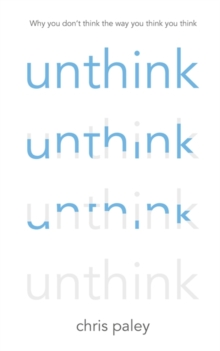 Unthink : And How to Harness the Power of Your Unconscious, Hardback